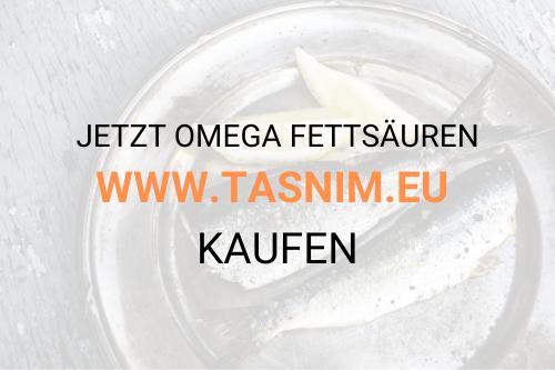 Omega Fettsäuren auf www.tasnim.eu kaufen